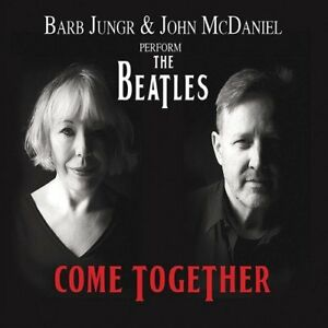 BARB-JUNGR-amp-JOHN-MCDANIEL-Perform-The-Beatles-Come-Together-2016-CD-NEW-SEALED