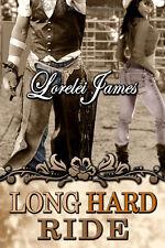 LONG HARD RIDE by Lorelei James EROTIC CONTEMPORARY COWBOY MENAGE ~ OOP HTF