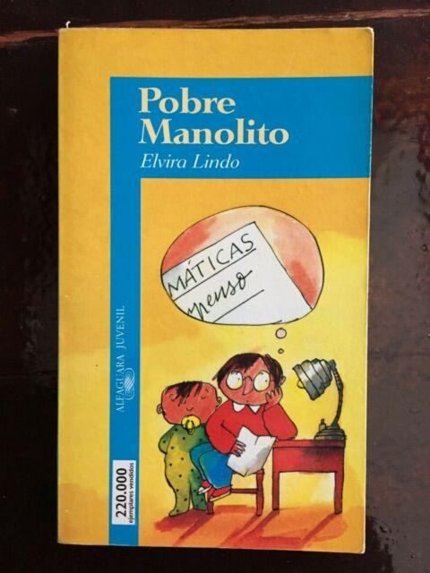 Elvira Lindo - Manolito Gafotas - Pobre Manolito