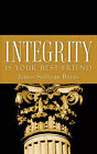 Integrity Is Your Best Friend by James Sullivan Burns (Paperback / softback, 2006)