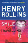 Smile You're Travelling by Henry Rollins (Paperback, 2006)