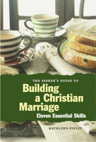 Seeker's Guide to Building a Christian Marriage : 11 Essential Skills