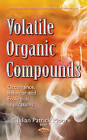 Volatile Organic Compounds: Occurrence, Behavior & Ecological Implications by Nova Science Publishers Inc (Hardback, 2016)