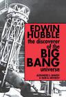 Edwin Hubble, the Discoverer of the Big Bang Universe by Alexander S. Sharov, I.D. Novikov (Hardback, 1993)