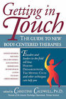 Getting in Touch: Guide to New Body-centred Therapies by Christine Caldwell (Paperback, 1997)