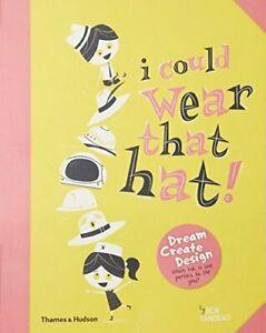 I Could Wear That Hat! -Ben Sanders Children's Book Aus Stock