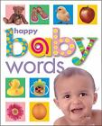 Happy Baby: Words by Roger Priddy (2001, Board Book, Revised)