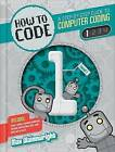 How to Code: A Step-By-Step Guide to Computer Coding by Max Wainewright (Hardback, 2015)