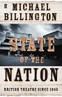 State of the Nation: British Theatre Since 1945 by Michael Billington (Hardback, 2007)