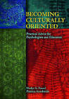 Becoming Culturally Oriented: Practical Advice for Psychologists and Educators by Nadya A. Fouad, Patricia Arrendondo (Hardback, 2006)