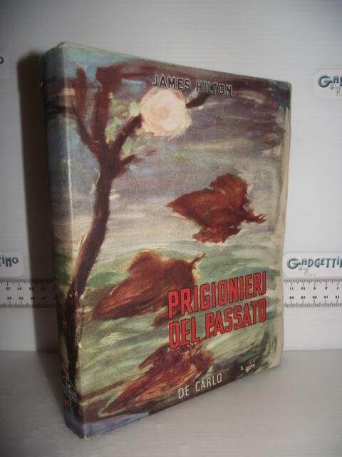 LIBRO James Hilton PRIGIONIERI DEL PASSATO 4^ed.1947 Traduzione Maria Martone☺