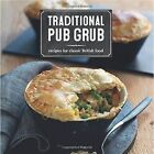 Traditional Pub Grub: Recipes for Classic British Food by Ryland, Peters & Small Ltd (Paperback, 2017)