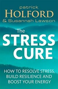 The-Stress-Cure-How-to-resolve-stress-build-resilience-and-boost-your-energy