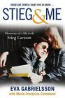 Stieg and Me: Memories of a Life with Stieg Larsson by Eva Gabrielsson (Paperback, 2011)