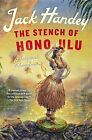 The Stench of Honolulu: A Tropical Adventure by Jack Handey (Paperback / softback, 2015)