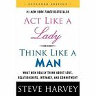 Act Like a Lady, Think Like a Man: What Men Really Think About Love, Relationships, Intimacy, and Commitment by Steve Harvey (Paperback, 2014)