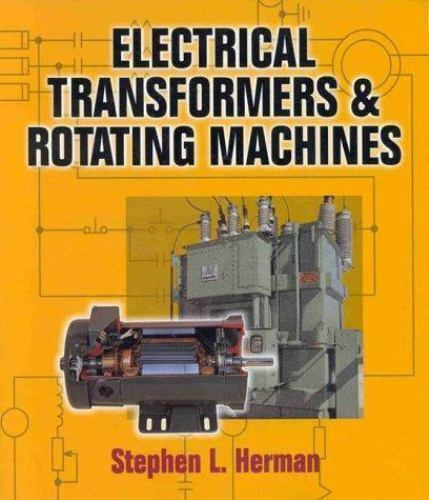 SHRINKWRAPPED NEW: Electrical Transformers and Rotating Machines 1998m Paperback