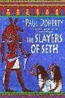 The Slayers of Seth by P. C. Doherty (Paperback, 2001)
