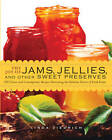 The Joy of Jams, Jellies, and Other Sweet Preserves: 200 Classic and Contemporary Recipes Showcasing the Fabulous Flavors of Fresh Fruits by Linda Ziedrich (Paperback, 2009)