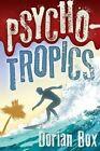 Psycho-Tropics by Dorian Box (Paperback / softback, 2015)