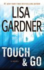 Touch & Go by Lisa Gardner (Paperback, 2014)