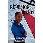 Redesign Your Reality a Blueprint for How to Transform Your Life From Surviving