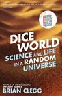 Dice World: Science and Life in a Random Universe by Brian Clegg (Paperback, 2014)