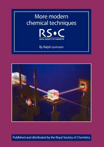 More Modern Chemical Techniques By Ralph Levenson, Maria J. Pack, Martyn Berry,