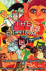 The Ethical Slut: Guide to Infinite Sexual Possibilities by Catherine A. Liszt, Dossie Easton, Catherine A. Lizt (Paperback, 1997)