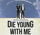 Die Young With Me 0030206242621 by Blacklist Royals CD