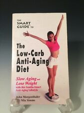 The Smart Guide to the Low Carb Anti-Aging Diet by John Morgenthaler and Mia Sim