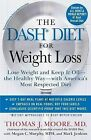 The DASH Diet for Weight Loss: Lose Weight and Keep It Off--The Healthy Way--With America's Most Respected Diet by Megan C Murphy, Thomas J Moore, Mark Jenkins (Paperback / softback, 2014)