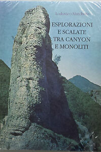 Esplorazioni e scalate tra canyon e monoliti - L. Marchisio - Sarva - 1995 - G
