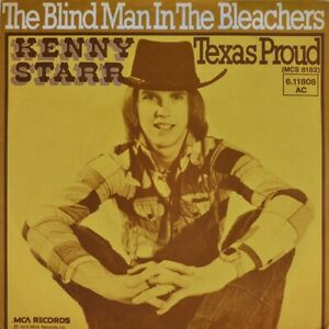 7-034-KENNY-STARR-Blind-Man-In-The-Bleachers-Texas-Proud-MCA-Country-1975-like-NEW