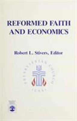 Reformed Faith and Economics by Robert L. Stivers