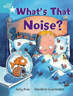 Rigby Star Independent Turquoise Reader 3: What's That Noise? by Sally Prue (Paperback, 2003)