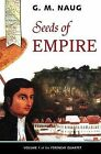 Seeds of Empire by G.M. Naug (Paperback)