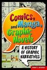 Comics, Manga, and Graphic Novels: A History of Graphic Narratives by Robert Petersen (Hardback, 2010)