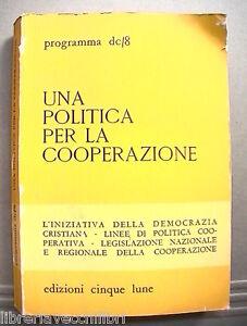 UNA POLITICA PER LA COOPERAZIONE L iniziativa della Democrazia Cristiana 8 di e