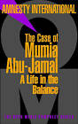 The Case of Mumia Abu-Jamal: A Life in the Balance by Seven Stories Press,U.S. (Paperback, 2001)