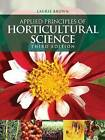 Applied Principles of Horticultural Science by Laurie Brown (Paperback, 2008)