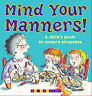 Mind Your Manners!: A Child's Guide to Modern Manners, Gibbs, Lynn, New Book