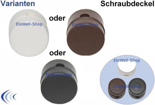 schwarz Zierkappe braun o Distanz Aufhänger KU Schraubdeckel Ø 30 x 25 weiß o