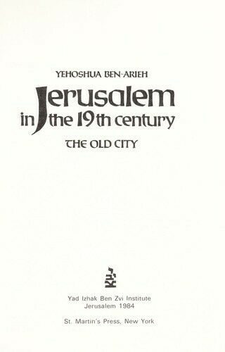 Jerusalem in the Nineteenth Century : The Old City Hardcover Yehoshua Ben-Arieh