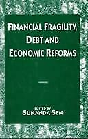 Financial Fragility, Debt and Economic Reforms by Sen, Sunanda-ExLibrary