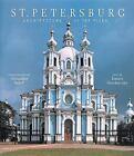 St. Petersburg : Architecture of the Tsars by Dmitri Shvidkovsky (1996, Hardcover)