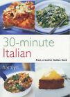 30-Minute Italian: Fast, Creative Italian Food by Fran Warde (Paperback, 2004)