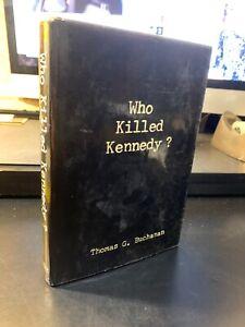 Thomas Buchanan WHO KILLED KENNEDY?  1st Edition 1st Printing