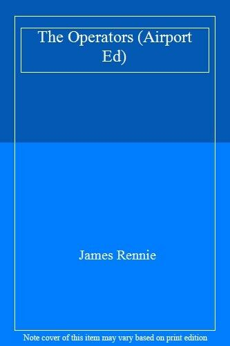 The Operators (Airport Ed),James Rennie
