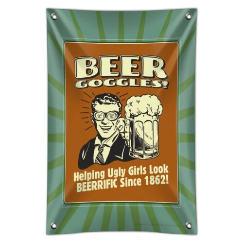 Beer Goggles Helping Ugly Girls Look Home Business Office Sign